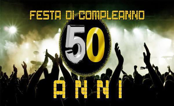 Super Festa di compleanno 50 anni milano - organizza il 50esimo  FM47